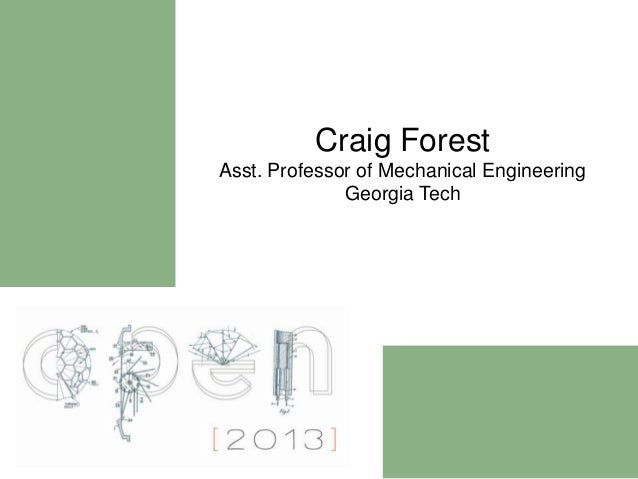 Craig ForestAsst. Professor of Mechanical Engineering              Georgia Tech