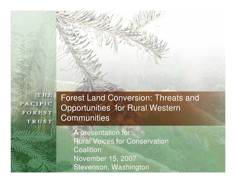 Forest Land Conversion: Threats and Opportunities for Rural Western Communities    A presentation for:    Rural Voices for...