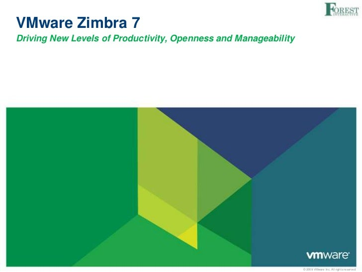 VMware Zimbra 7Driving New Levels of Productivity, Openness and Manageability                                             ...