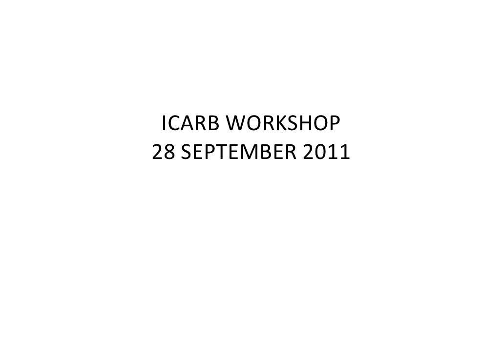 ICARB WORKSHOP28 SEPTEMBER 2011