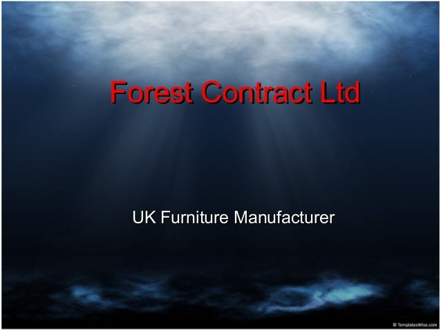 Forest Contract LtdForest Contract Ltd UK Furniture ManufacturerUK Furniture Manufacturer