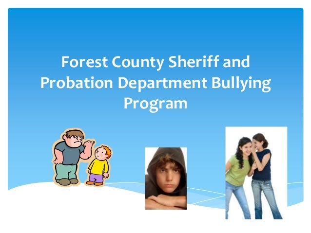 Forest County Sheriff andProbation Department Bullying           Program