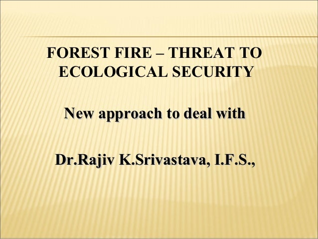Forest fire   threat to  ecological security - 47 slides.ppt bhutan