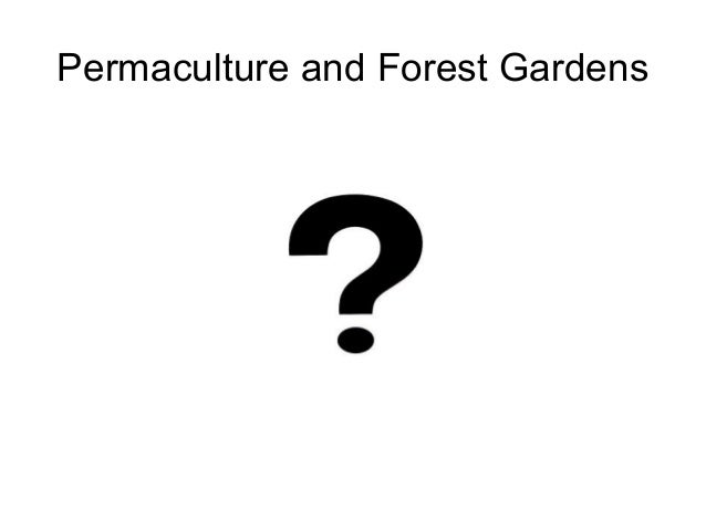 Forest gardens and permaculture