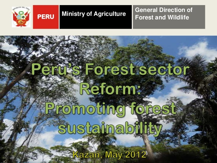 General Direction ofPERU   Ministry of Agriculture                                 Forest and Wildlife