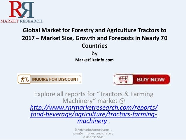 Global Market for Forestry and Agriculture Tractors to 2017 – Market Size, Growth and Forecasts in Nearly 70 Countries by ...