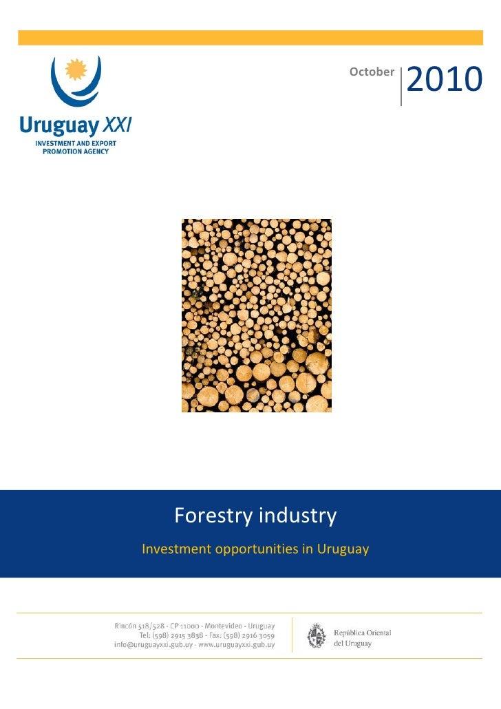 October                                         2010    Forestry industryInvestment opportunities in Uruguay