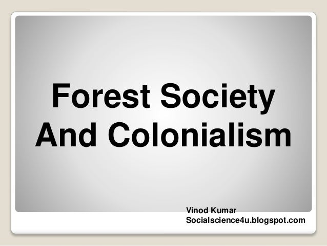 Forest society & Colonialism