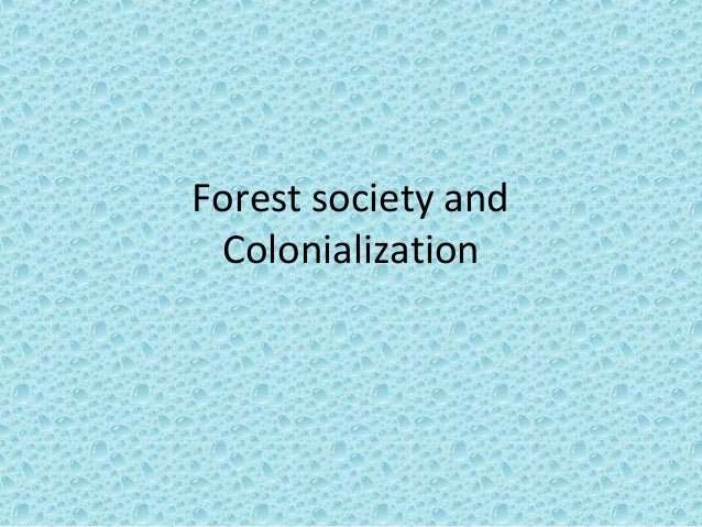 Forest society and Colonialization