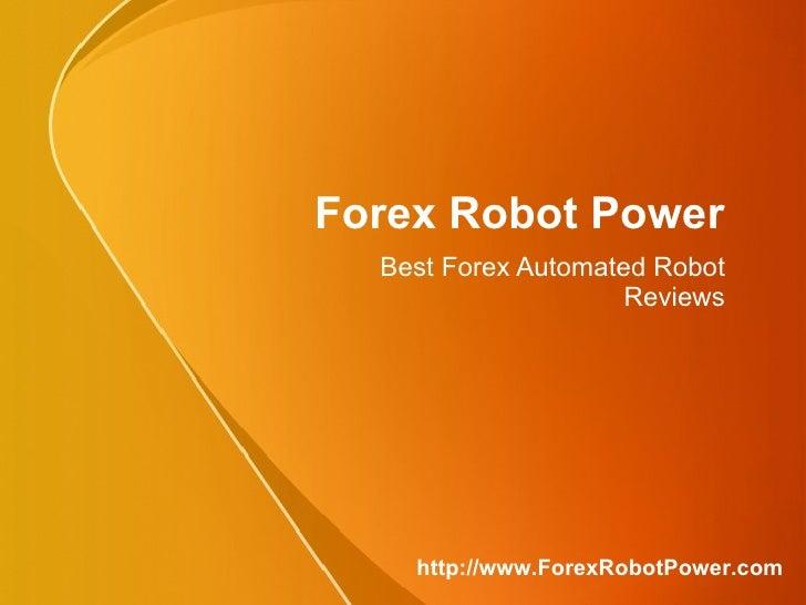 Forex Robot Power  Presents Best Forex Automated Robot Reviews http://www.ForexRobotsPower.com