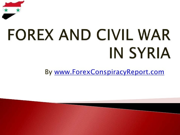 Forex and Civil War in Syria
