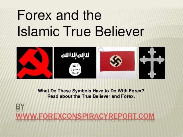Forex and the Islamic True Believer