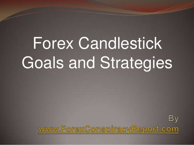 Forex Candlestick Goals and Strategies