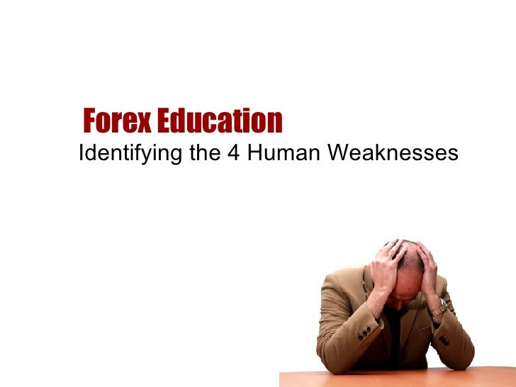 Forex Education Identifying the 4 Human Weaknesses