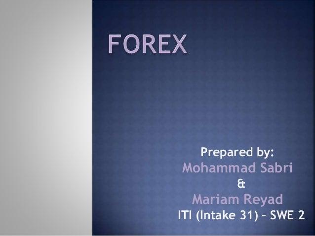 Prepared by: Mohammad Sabri & Mariam Reyad ITI (Intake 31) – SWE 2
