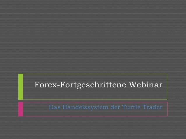 Forex-Fortgeschrittene Webinar  Das Handelssystem der Turtle Trader