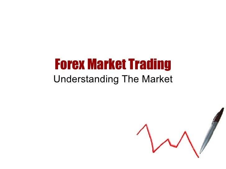 Forex Market Trading Understanding The Market
