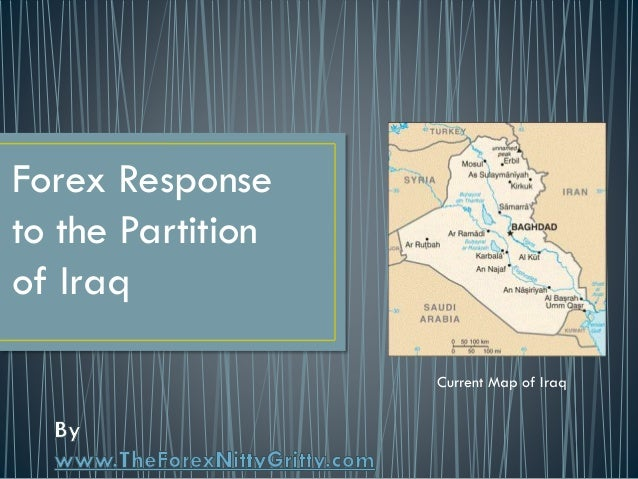 Forex Response to Partition of Iraq