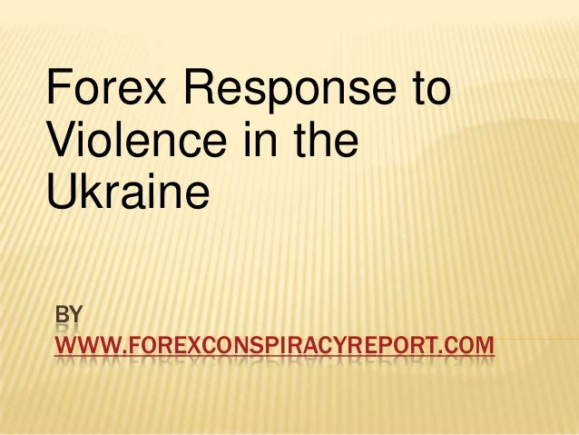 Forex Response to Violence in the Ukraine