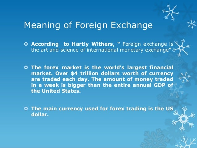 Explain foreign exchange market