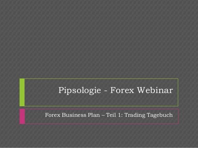 Pipsologie - Forex Webinar Forex Business Plan – Teil 1: Trading Tagebuch