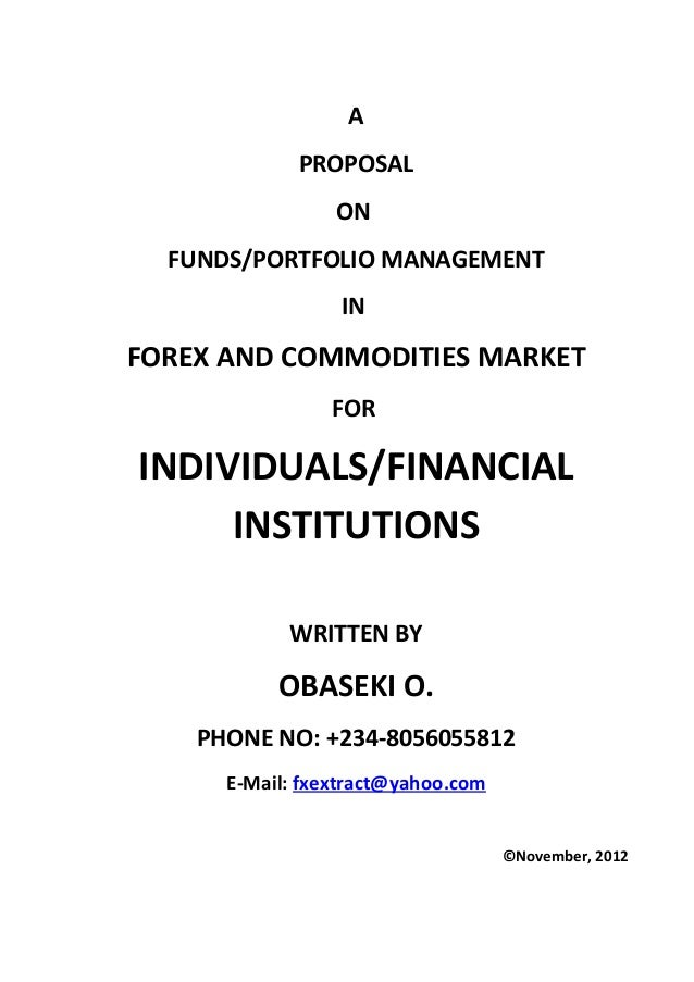 A             PROPOSAL                 ON  FUNDS/PORTFOLIO MANAGEMENT                 INFOREX AND COMMODITIES MARKET      ...