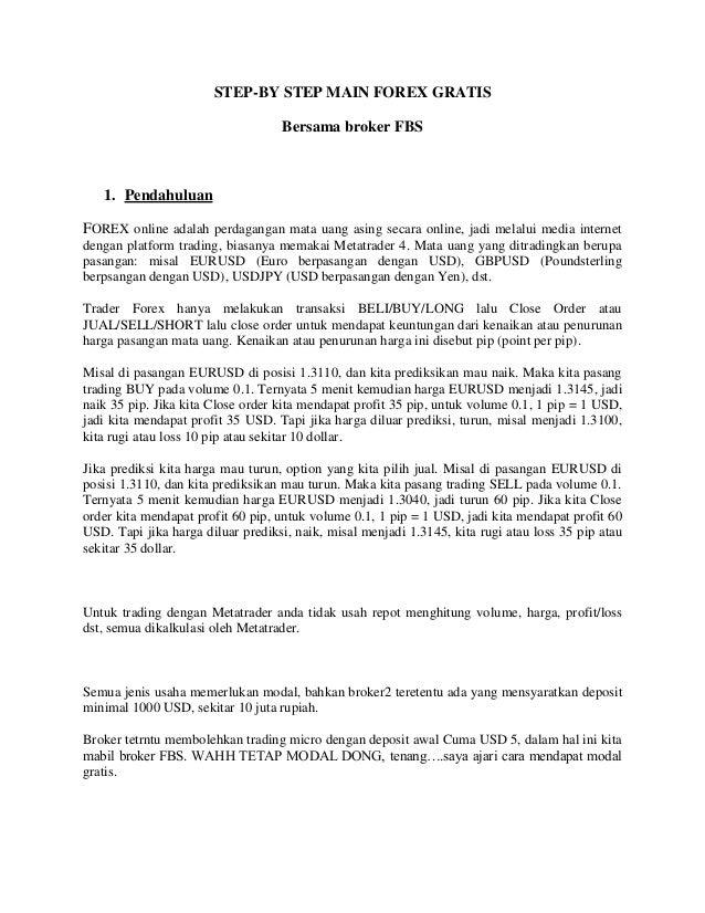 STEP-BY STEP MAIN FOREX GRATISBersama broker FBS1. PendahuluanFOREX online adalah perdagangan mata uang asing secara onlin...