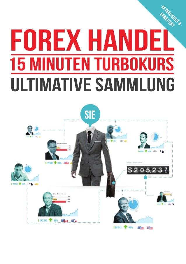 Forex Handel Ultimative Sammlung 15 Minuten Turbokurs SIE AKTUALISIERT& ERWEITERT