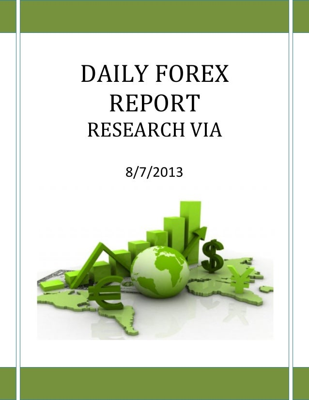 www.researchvia.com 9977785000 DAILY FOREX REPORT RESEARCH VIA 8/7/2013