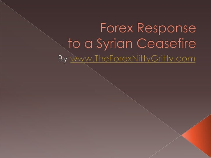 Forex Response to a Syrian Ceasefire