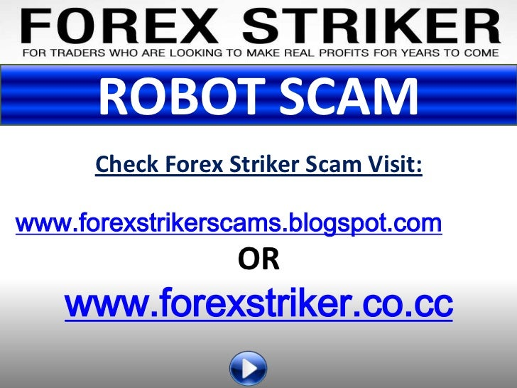 Forex Striker Robot Scam