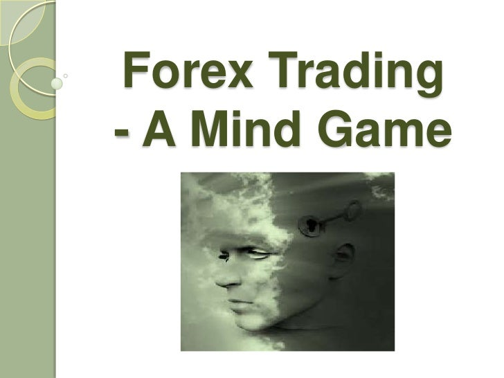 Forex trading  a mind game
