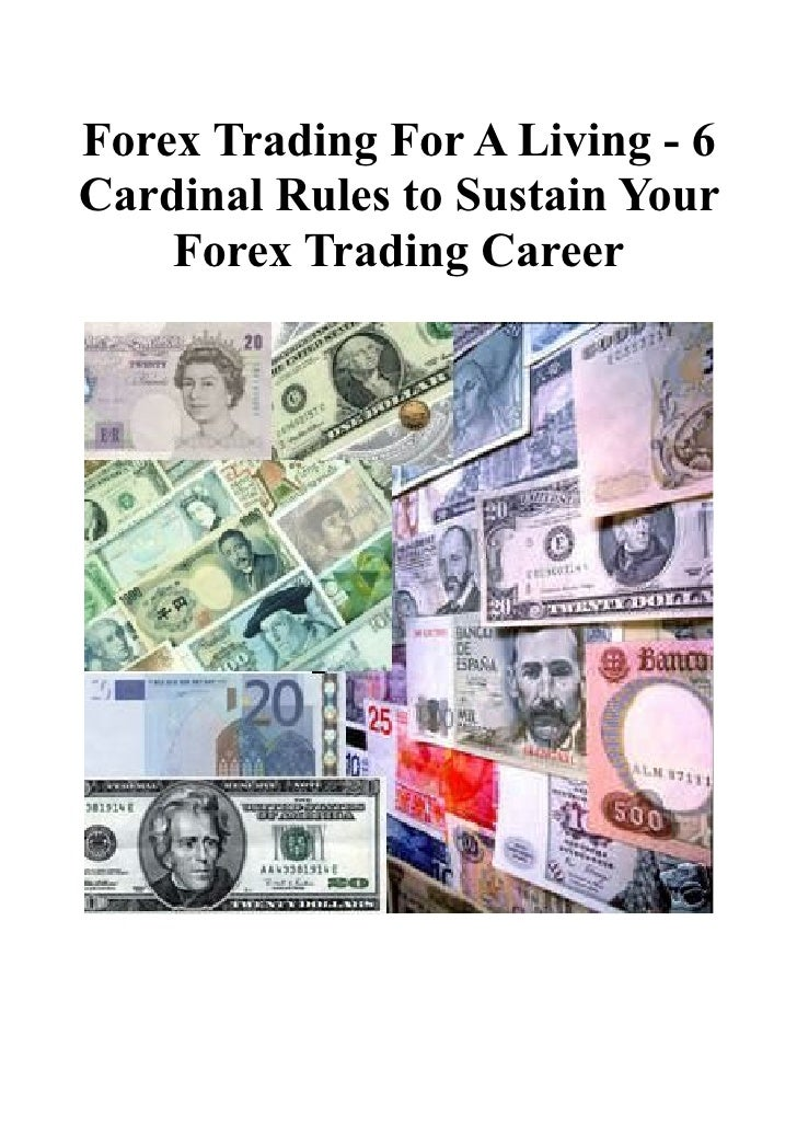 Forex Trading For A Living - 6 Cardinal Rules to Sustain Your     Forex Trading Career