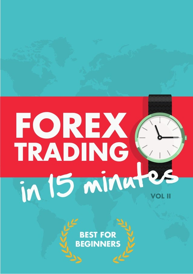 VOL II BEST FOR BEGINNERS FOREX TRADING in 15 minutes
