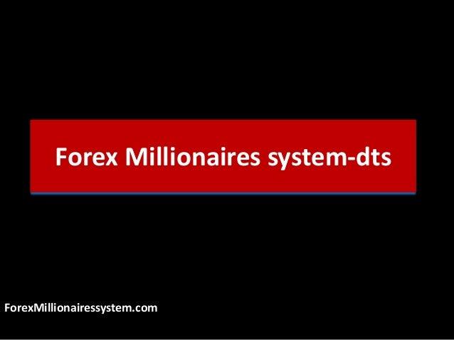 Forex Millionaires system-dts ForexMillionairessystem.com