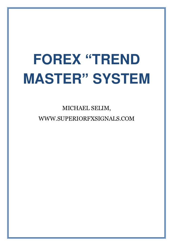 Forex trend master system and trading strategy
