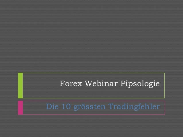 Forex Webinar Pipsologie Die 10 grössten Tradingfehler