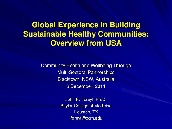 Global Experience in BuildingSustainable Healthy Communities:       Overview from USA    Community Health and Wellbeing Th...