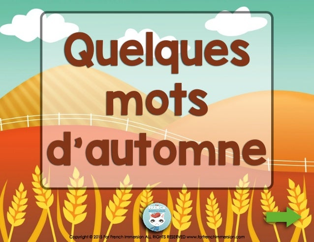 Quelques mots d'automne Copyright © 2015 For French Immersion ALL RIGHTS RESERVED www.forfrenchimmersion.com
