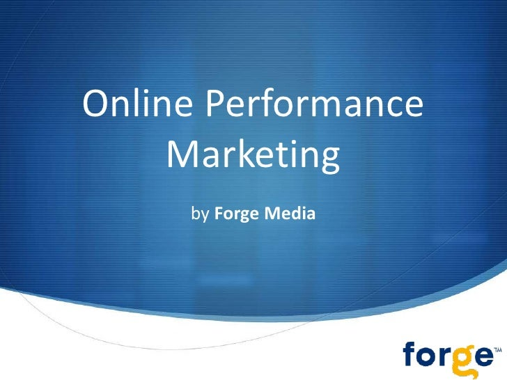 Online Performance Marketing<br />by Forge Media<br />