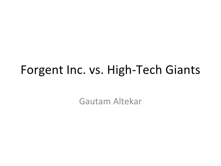 Forgent Inc. vs. High-Tech Giants Gautam Altekar