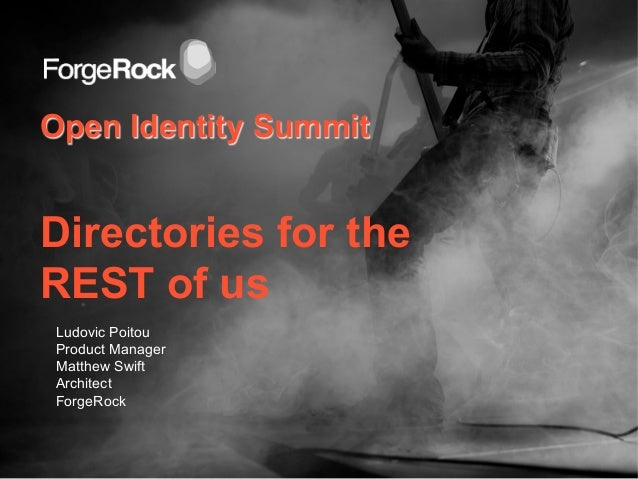 Directories for the REST of Us: REST to LDAP in OpenDJ 2.6