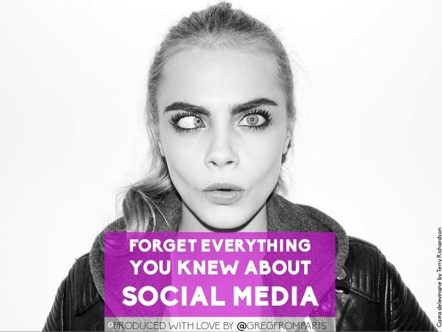 1 LaMercatique FORGET EVERYTHING YOU KNEW ABOUT SOCIAL MEDIA PRODUCED WITH LOVE BY @GREGFROMPARIS CarradelevingnebyTerryRi...