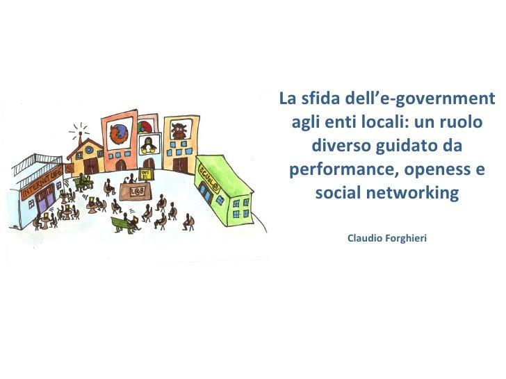 La sfida dell'e-government agli enti locali: un ruolo diverso guidato da performance, openness e social networking