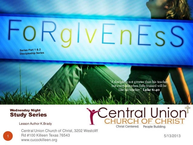 Wednesday NightStudy Series5/13/2013Central Union Church of Christ, 3202 WestcliffRd #100 Killeen Texas 76543www.cucockill...