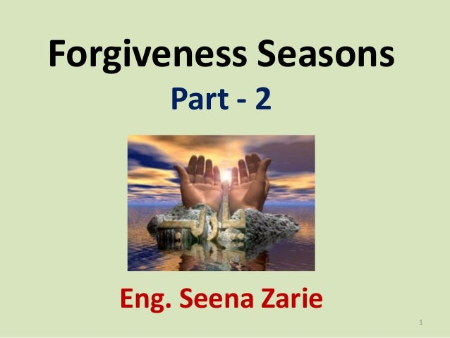 Forgiveness Seasons Part - 2 Eng. Seena Zarie 1