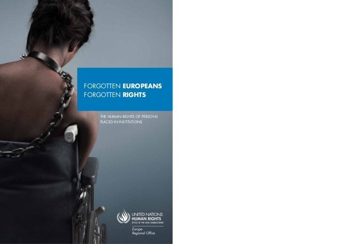 FORGOTTEN EUROPEANSFORGOTTEN RIGHTS   THE HUMAN RIGHTS OF PERSONS   PLACED IN INSTITUTIONS