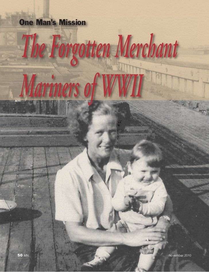 One Man's MissionThe Forgotten MerchantMariners of WWII50 MN               November 2010