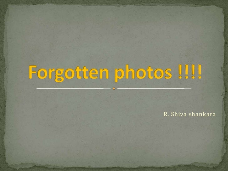 R. Shiva shankara<br />Forgotten photos !!!!<br />
