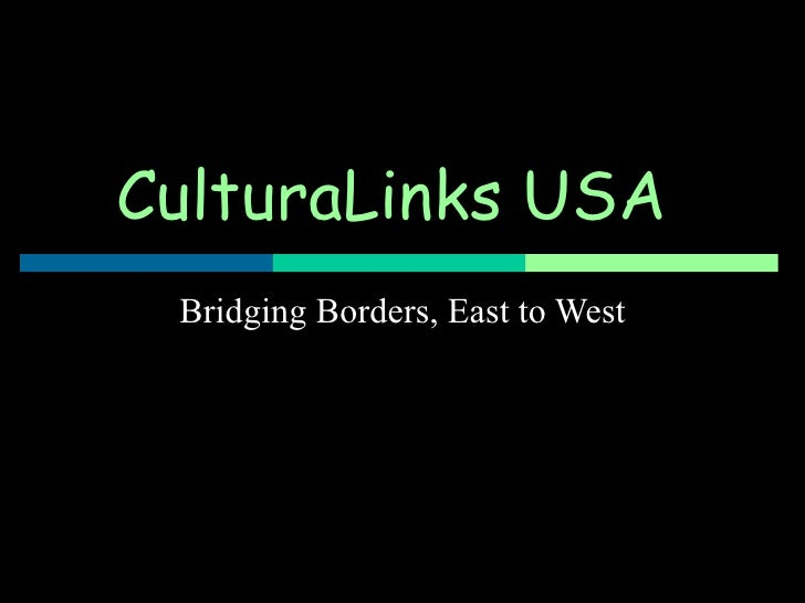 CulturaLinks USA   Bridging Borders, East to West